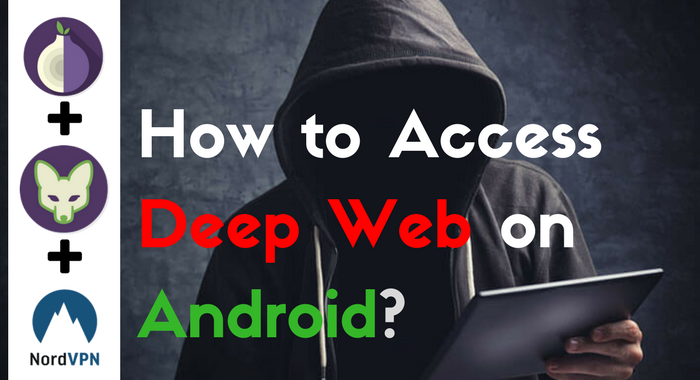 How To Access The Deep Web On Android Easy Guide Deep Web
